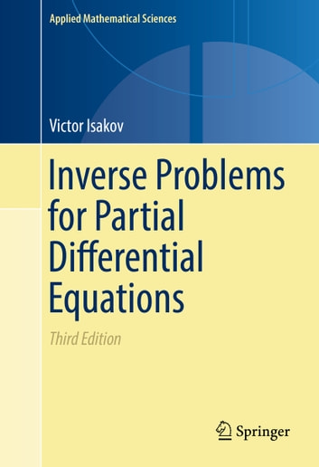 Inverse problems for partial differential equations ebook by victor inverse problems for partial differential equations ebook by victor isakov fandeluxe Images