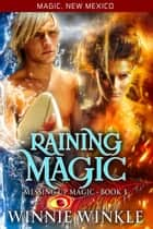 Raining Magic - Magic, New Mexico, #43 ebook by Winnie Winkle