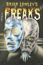 Brian Lumley's Freaks ebook by Brian Lumley