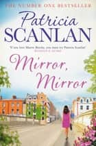 Mirror, Mirror - Two women, intent on revenge ... ebook by Patricia Scanlan
