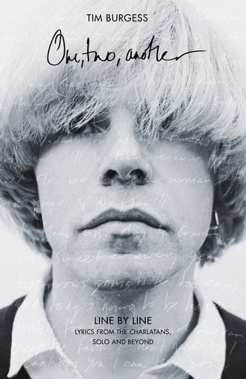 One Two Another - Line By Line: Lyrics from The Charlatans, Solo and Beyond ebook by Tim Burgess