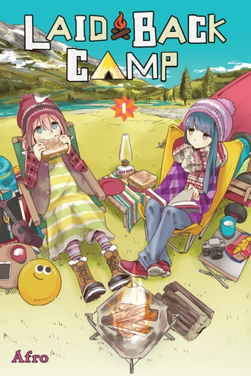 Laid-Back Camp, Vol. 1 eBook by Afro