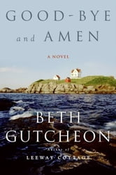 Good-bye and Amen - A Novel ebook by Beth Gutcheon