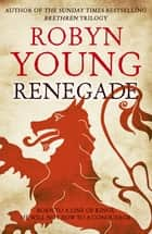 Renegade - Robert The Bruce, Insurrection Trilogy Book 2 ebook by Robyn Young