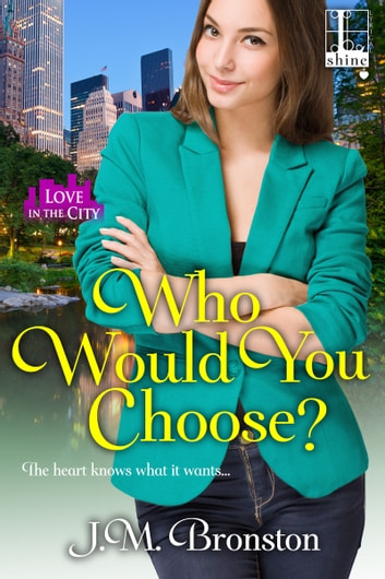 Who Would You Choose? ebook by J. M. Bronston