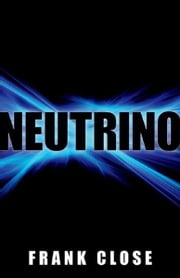 Neutrino ebook by Frank Close
