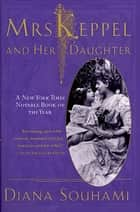 Mrs. Keppel and Her Daughter - A Biography ebook by Diana Souhami