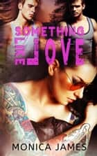 Something Like Love ebook by Monica James