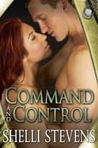 Command and Control ebook by Shelli Stevens