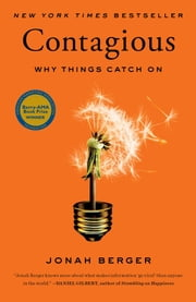 Contagious - Why Things Catch On ebook by Jonah Berger
