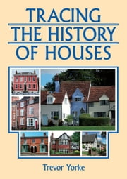 Tracing the History of Houses ebook by Trevor  Yorke