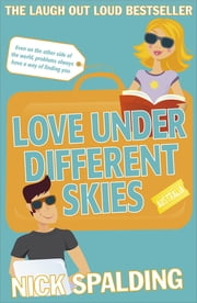 Love...Under Different Skies - Book 3 in the Love...Series ebook by Nick Spalding