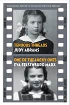 Tenuous Threads / One of the Lucky Ones ebook by Judy Abrams, Eva Felsenberg Marx