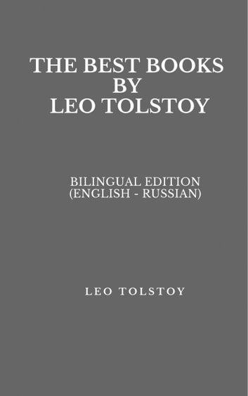 The Best Books by Leo Tolstoy - Bilingual Edition (English - Russian) ebook by Tolstoy Leo