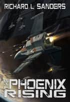The Phoenix Rising ebook by Richard Sanders