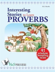 Interesting stories to learn proverbs ebook by R. K. Murthi