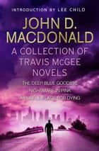 Travis McGee: Books 1-3 - Introduction by Lee Child ebook by John D MacDonald
