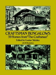 "Craftsman Bungalows - 59 Homes from ""The Craftsman"" ebook by Gustav Stickley"