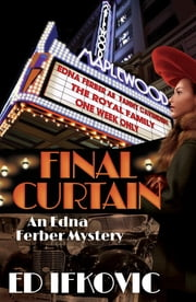 Final Curtain - An Edna Ferber Mystery ebook by Ed Ifkovic