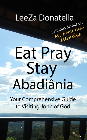 Eat Pray Stay - Abadiânia ebook by LeeZa Donatella