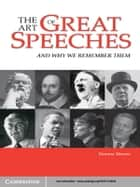 The Art of Great Speeches - And Why We Remember Them ebook by Dennis Glover