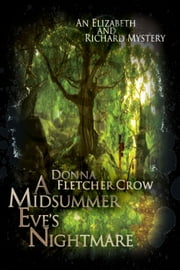 A Midsummer Eve's Nightmare - An Elizabeth and Richard Mystery ebook by Donna Fletcher Crow