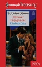Takeover Engagement ebook by Elizabeth Duke