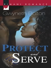 Protect and Serve ebook by Gwyneth Bolton