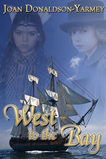 West to the Bay ebook by Joan Donaldson Yarmey