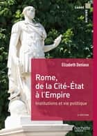 Rome, de la cité État à l'Empire ebook by Elisabeth Deniaux, Michel Balard