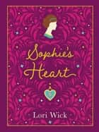 Sophie's Heart Special Edition ebook by Lori Wick