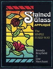 eBook Stained Glass Applique ebook by Brayfield, Brenda
