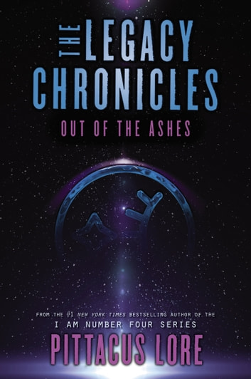 The Legacy Chronicles: Out of the Ashes ebook by Pittacus Lore