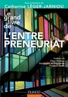Le Grand Livre de l'Entrepreneuriat ebook by Catherine Léger-Jarniou