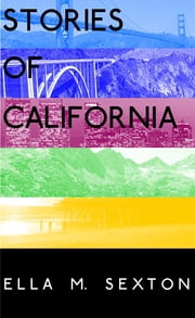Stories of California ebook by Ella M Sexton