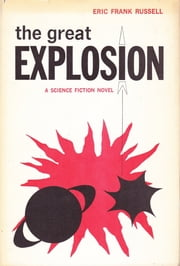 The Great Explosion ebook by Eric Frank Russell