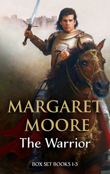 The Warrior Box Set Bks 1-3/A Warrior's Heart/A Warrior's Quest/A Warrior's Way ebook by Margaret Moore