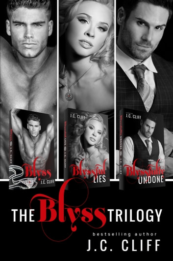 The Blyss Trilogy Boxed Set ebook by J.C. CLIFF