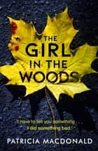 The Girl in the Woods ebook by Patricia MacDonald