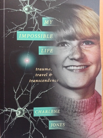 My Impossible Life - trauma travel transcendence ebook by Charlene Jones