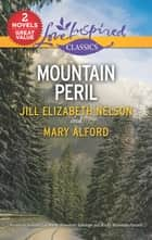 Mountain Peril - A 2-in-1 Collection ebook by Jill Elizabeth Nelson, Mary Alford