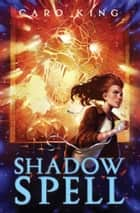 Shadow Spell ebook by Caro King