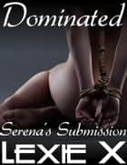 Dominated ebook by Lexie X
