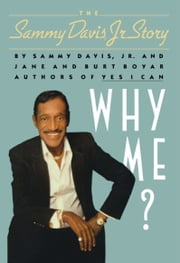 Why Me? The Sammy Davis, Jr. Story ebook by Burt Boyar