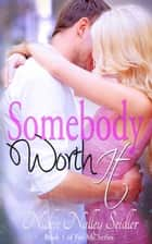 Somebody Worth It ebook by Nickie Nalley Seidler