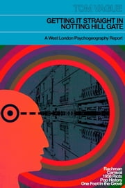 Getting it Straight in Notting Hill Gate - A West London Psychogeography Report ebook by Tom Vague