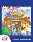 Noah And The Ark ebook by Kim Mitzo Thompson, Karen Mitzo Hilderbrand, Walt Wise,...