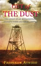 Out of the Dust ebook by Frederick Atwood