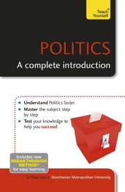 Politics: A Complete Introduction: Teach Yourself ebook by Peter Joyce