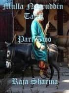 Mulla Nasruddin Tales: Part Two ebook by Raja Sharma